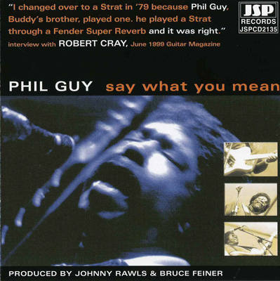 (Modern Chicago Blues) Phil Guy - Say What You Mean - 1999, APE (image+.cue), lossless