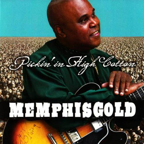(Modern Delta Blues) Memphis Gold - Pickin In High Cotton - 2011, FLAC (tracks+.cue), lossless
