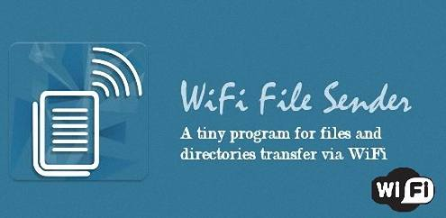 Wi-Fi File Sender v1.0 / v3.2 ADS Removed (2015/ENG/RUS/Android/Windows)