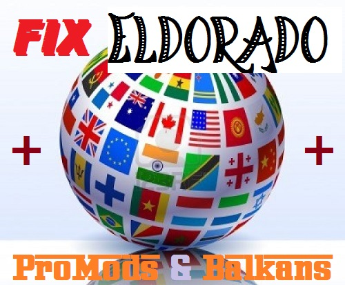 Fix Eldorado + ProMods + Balkans