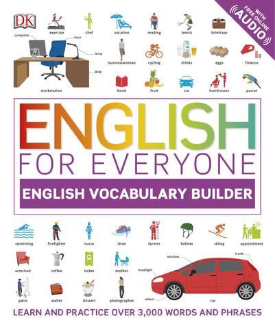 English for Everyone - Dorling Kindersley. English for Everyone: English Vocabulary Builder / Дорлинг Киндерсли. Английский язык для всех: Английский лексикон [2018, PDF, ENG]