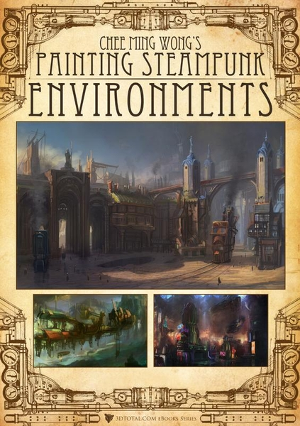 Chee Ming Wong's Steampunk Environments