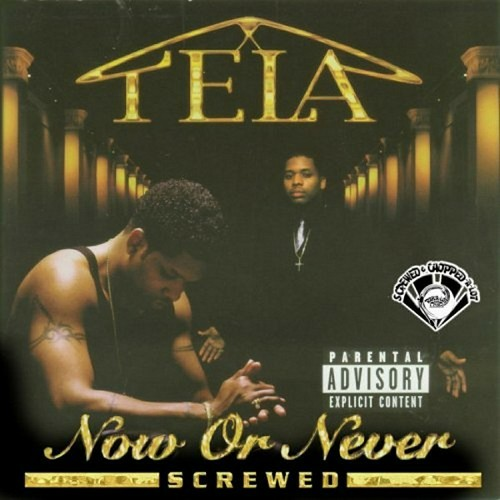 Tela - Now Or Never (screwed)
