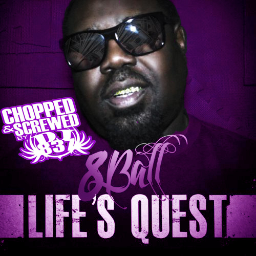 8Ball - Life`s Quest (chopped & screwed)