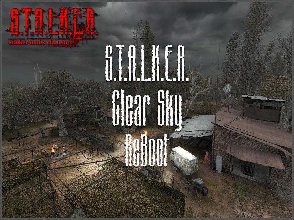 S.T.A.L.K.E.R. Clear Sky ReBoot