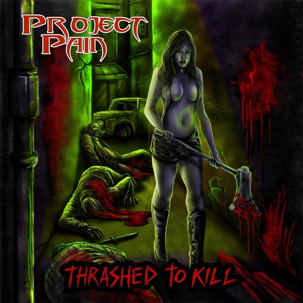 Project Pain - Thrashed To Kill CD