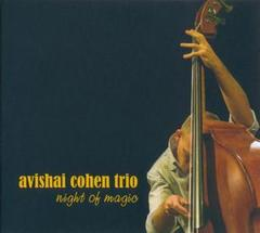 Avishai Cohen Trio - Night Of Magic (2007) re-up