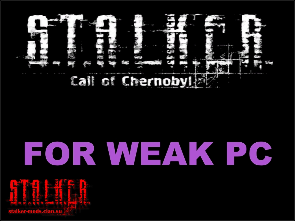 S.T.A.L.K.E.R. Call of Chernobyl for weak pc