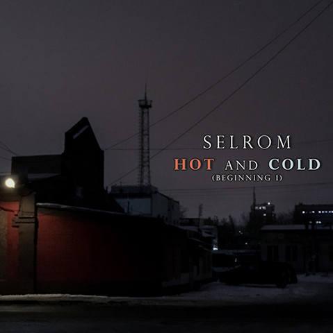 Selrom - Hot And Cold (Original Mix) [2018]