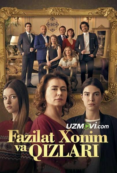 Fazilat xonim va qizlari / госпожа фазилет и её дочери