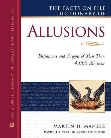 Facts on File Library of Language and Literature - Manser M. H. / Менсер М. Х. - The Facts on File Dictionary of Allusions / Словарь аллюзий английского языка [2009, PDF, ENG]