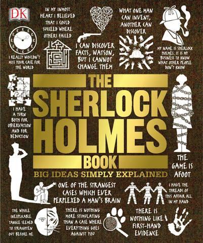 Big Ideas Simply Explained - Dorling Kindersley. The Sherlock Holmes Book / Дорлинг Киндерсли. Книга Шерлока Холмса [2015, PDF, ENG]