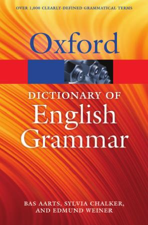 Oxford Quick Reference - Aarts B., Chalker S., Weiner E. / Аартс Б., Чалкер С., Уэйнер Э. - The Oxford Dictionary of English Grammar. Second Edition / Оксфордский словарь грамматики английского языка. Второе издание [2014, PDF, ENG]