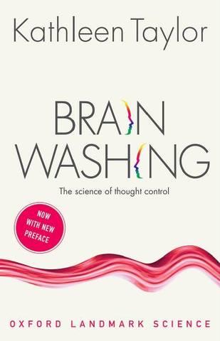 Обложка книги Oxford Landmark Science - Taylor K. / Тейлор К. - Brainwashing: The science of thought control. Second Edition / Промывание мозгов: наука управления мышлением. Второе издание [2017, PDF, ENG]