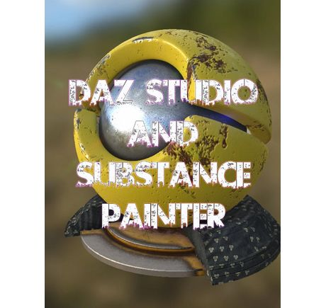 Daz Studio and Substance Painter