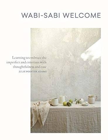 Обложка книги Pointer Adams J. / Пойнтер Адамс Дж. - Wabi-Sabi Welcome / Ваби-саби радушно [2017, PDF, ENG]