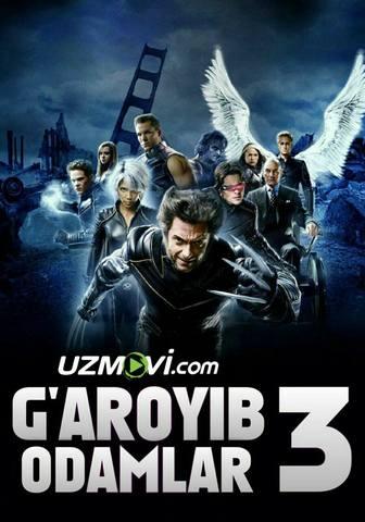 X-men G'aroyib Odamlar 3 so'ngi intiqom / люди икс 3 последняя битва