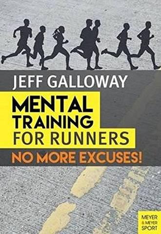 Обложка книги Galloway J. / Гэллоуэй Дж. - Mental Training for Runners - No More Excuses! / Психологический тренинг для бегунов - Больше никаких оправданий! [2016, PDF, ENG]