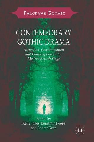 Обложка книги Palgrave Gothic - Jones K., Poore B., Dean R. (Edited) / Джонс К., Пур Б., Дин Р. (под редакцией) - Contemporary Gothic Drama / Современная готическая драма [2018, PDF, ENG]