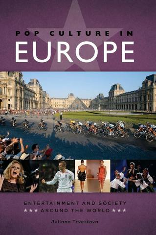 Обложка книги Entertainment and Society around the World - Tzvetkova J. / Цветкова Ю. - Pop Culture in Europe / Массовая культура в Европе [2017, PDF, ENG]