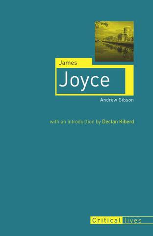 Critical Lives - Gibson A. / Гибсон Э. - James Joyce / Джеймс Джойс [2011, PDF, ENG]