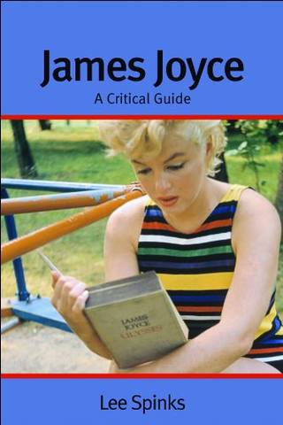 Spinks Lee / Спинкс Ли - James Joyce: A Critical Guide / Джеймс Джойс: Критическое руководство [2009, PDF, ENG]