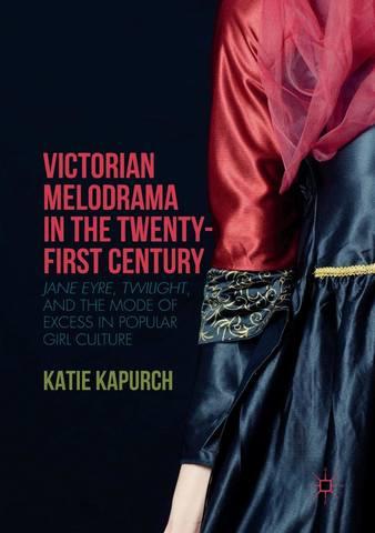 Обложка книги Kapurch K. / Капурч К. - Victorian Melodrama in the Twenty-First Century / Викторианская мелодрама в двадцать первом веке [2018, PDF, ENG]