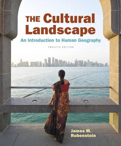Обложка книги Rubenstein J. M. / Рубинштейн Дж. М. - Cultural Landscape, The: An Introduction to Human Geography, Twelfth Edition / Культурный ландшафт: Введение в экономическую географию, Двенадцатое издание [2017, PDF, ENG]