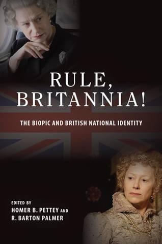 Обложка книги SUNY series,Horizons of Cinema - Pettey H.B.,Palmer R.B.(Edited) / Петти Г.Б.,Палмер Р.Б.(под редакцией) - Rule,Britannia!:The Biopic and British National Identity / «Правь, Британия!»:Байопик и британская национальная идентичность [2018, PDF, ENG]
