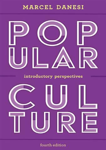 Обложка книги Danesi M. / Данеси М. - Popular Culture: Introductory Perspectives. Fourth Edition / Массовая культура: Вводные аспекты. Четвёртое издание [2019, PDF, ENG]
