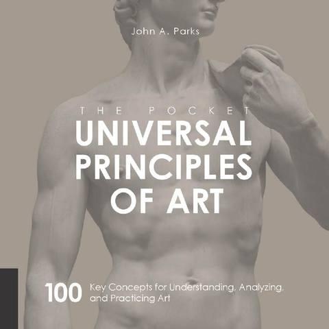 Обложка книги Parks J. A. / Паркс Дж. А. - The Pocket Universal Principles of Art / Универсальные принципы искусства: Карманный справочник [2018, PDF, ENG]