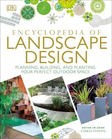 Обложка книги [Dorling Kindersley / Дорлинг Киндерсли] Young Ch. (Editor-in-Chief) / Янг К. (главный редактор) - Encyclopedia of Landscape Design / Энциклопедия ландшафтного дизайна [2017, PDF, ENG]