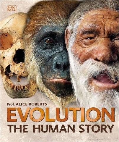 Обложка книги [Dorling Kindersley / Дорлинг Киндерсли] Dr. Roberts A. / Д-р Робертс Э. - Evolution: The Human Story. Revised Edition / Эволюция: Происхождение человека. Пересмотренное издание [2018, PDF, ENG]