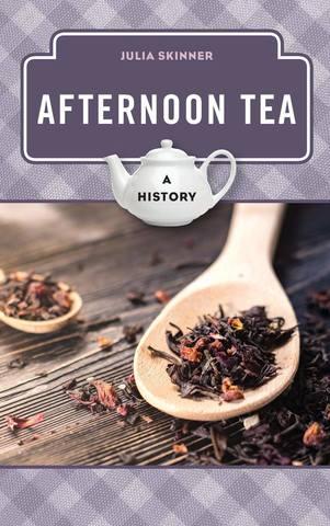 Обложка книги The Meals Series - Skinner J. / Скиннер Дж. - Afternoon Tea: A History / Послеполуденный чай: История [2019, PDF, ENG]