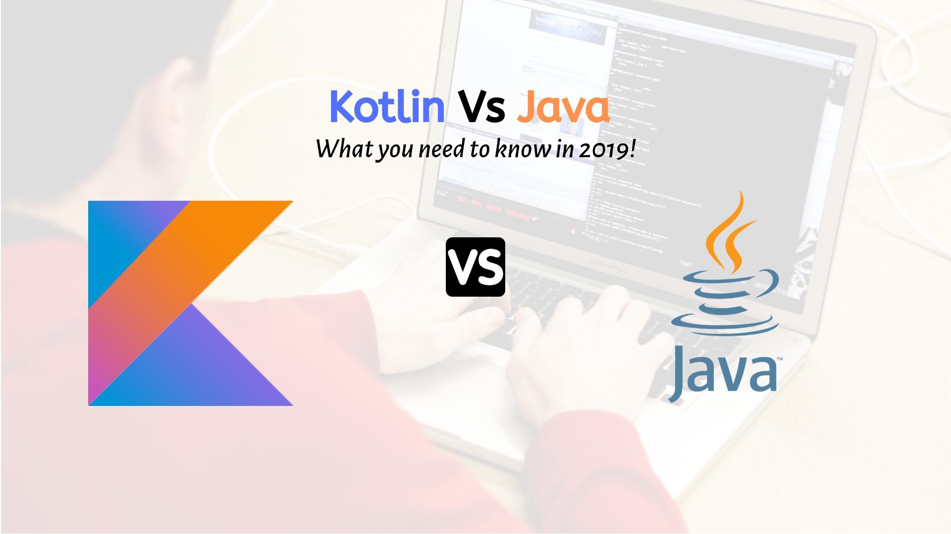Java и Kotlin: что будет лучшим выбором в 2019 году?