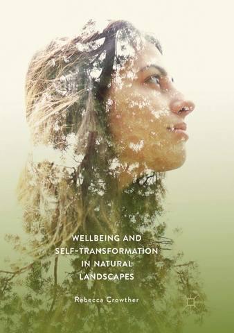 Обложка книги Crowther R. / Краузер Р. - Wellbeing and Self-Transformation in Natural Landscapes / Благополучие и самопреобразование в естественном ландшафте [2019, PDF, ENG]