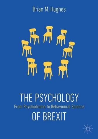 Обложка книги The Psychology of Brexit: From Psychodrama to Behavioural Science / Психология «брексита»: От психодрамы до поведенческой науки