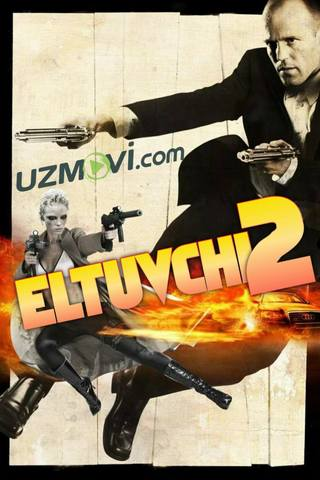 Eltuvchi 2 jangari film jeyson stetham ishtirokida