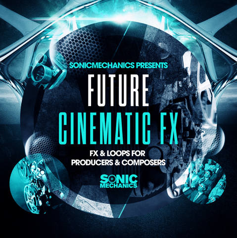 Sonic Mechanics - Future Cinematic FX MULTiFORMAT