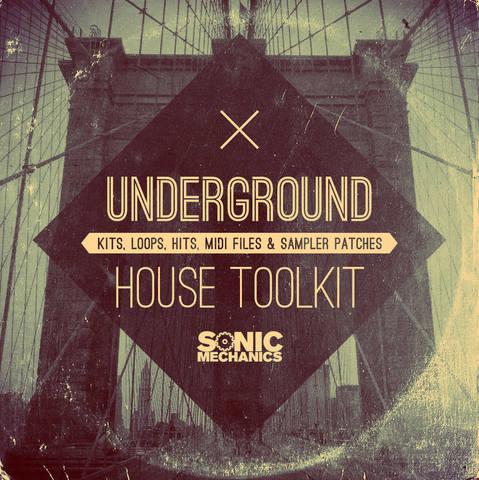 Sonic Mechanics - Underground House Toolkit MULTiFORMAT