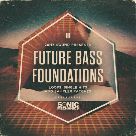 Sonic Mechanics - 20Hz Sound - Future Bass Foundations (EXS24, HALION, KONTAKT, WAV)
