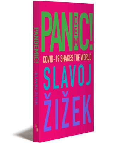 Обложка книги Žižek Slavoj / Жижек Славой - Pandemic!: COVID-19 Shakes the World / Пандемия!, или Массовая паника!: COVID-19 сотрясает планету [2020, PDF, ENG]