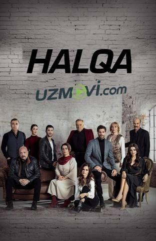 Halqa turk serial barcha qismlar uzbek o'zbek tilida