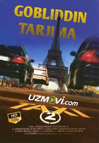 Taksi 2 Kirakash 2 Gobliddin tarjima yuqori sifatda uzbek tilida