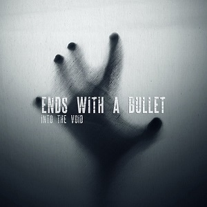 Ends With A Bullet - Into The Void (2020)