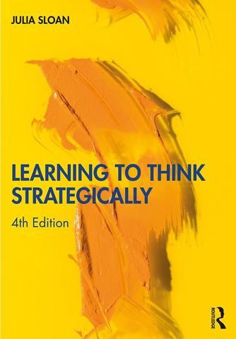 Обложка книги Sloan Julia / Слоан Джулия - Learning to Think Strategically. 4th Edition / Учиться думать стратегически. 4-ое издание [2020, EPUB/PDF, ENG]