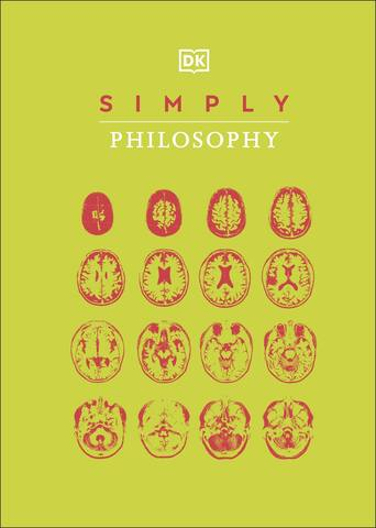 Обложка книги Dorling Kindersley. Simply Philosophy / Дорлинг Киндерсли. Просто философия [2021, PDF, ENG]