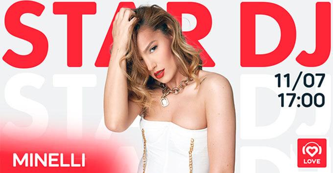 STAR DJ в эфире Love Radio: Minelli и ее любимая музыка - Новости радио OnAir.ru