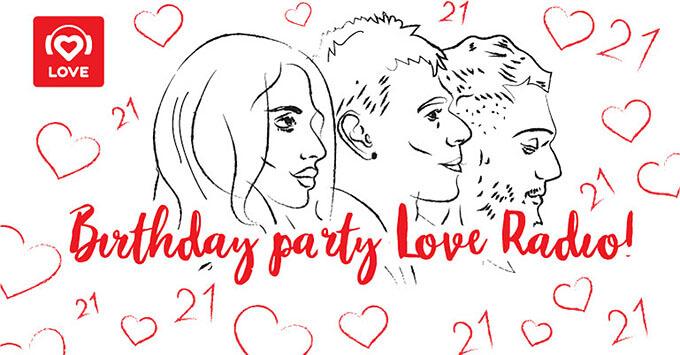 Love Radio 21! Не пропусти Birthday Party на волнах Love Radio - Новости радио OnAir.ru