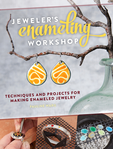Pauline Warg - Jewelers Enameling Workshop: Techniques and Projects for Making Enameled Jewelry / Мастерская эмали для ювелиров [2016, EPUB / PDF, ENG]